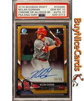 2018 Nolan Gorman Bowman Chrome Gold Refractor RC Rookie Auto /50 PSA 10 10 Pop1