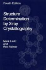 Structure Determination by X-ray Crystallography, Ladd, Mark F.C., Palmer, Rex A
