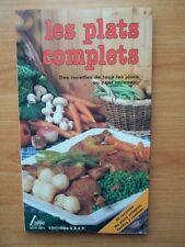 LES PLATS COMPLETS des recettes de tous les jours ou pour recevoir
