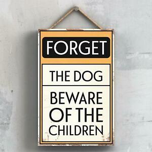 FORGET THE DOG TYPOGRAPHY SIGN PRINTED ONTO A WOODEN HANGING PLAQUE