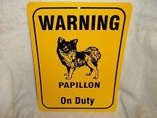 Papillon Puppy Dog Vinyl Sign Warning Papillon On Duty