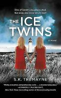 The Ice Twins: A Novel by Tremayne, S.K.