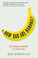 How Bad are Bananas?: The Carbon Footprint of ... by Berners-Lee, Mike Paperback