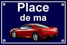"""plaque """" PLACE DE MA FERRARI 360 MODENA """" ( idée cadeau  )"""