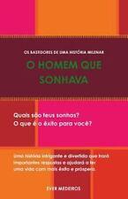 O Homem Que Sonhava : Os Bastidores de Uma Historia Milenar by Everaldo...