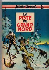 JERRY SPRING 6. La Piste du Grand Nord. Dupuis 1958. EO. Bel état