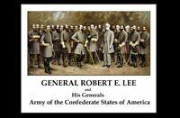 8x10 General Robert E Lee + His Generals PHOTO Rebel Confederate Civil War Print