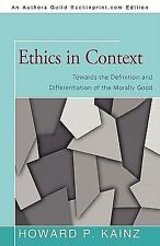 Ethics in Context: Towards the Definition and Differentiation of the Morally Goo