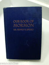 OUR BOOK OF MORMON LDS Isaiah Problem Explained-Concept of God-Death Sperry