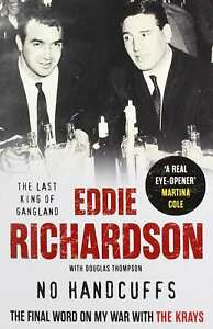 No Handcuffs: The Final Word on My War with The Krays, Richardson, Eddie, New, P