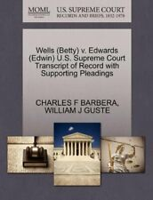 Wells (Betty) v. Edwards (Edwin) U.S. Supreme C, BARBERA, F,,
