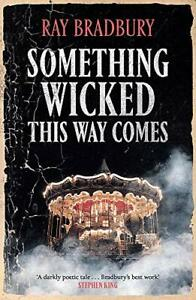 Something Wicked This Way Comes (FANTASY MASTERWORKS) by Bradbury, Ray, NEW Book