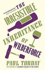 The Irresistible Inheritance of Wilberforce by Paul Torday, Book, New Paperback