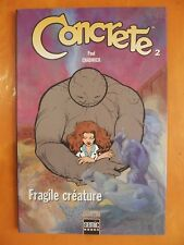 CONCRETE Tome 2. Fragile créature. Paul Chadwick. Sémic B.O.O.K.S