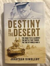 Destiny in the Desert : The Road to el Alamein: the Battle That Turned the Tide