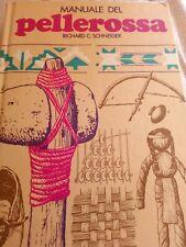 manuale del pellerossa Richard Schneider trapper longanesi raro