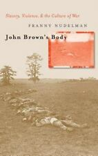 John Brown's Body: Slavery, Violence, and the Culture of War Cultural Studies o