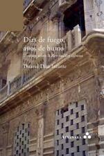 Dias de Fuego, Anos de Humo. Ensayos Sobre La Revolucion Cubana (Paperback or So