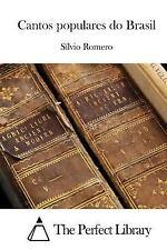 Cantos Populares Do Brasil by Sílvio Romero (2015, Paperback)