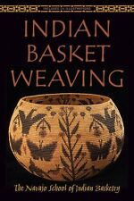 Indian Basket Weaving (pb) by the Navajo School of Indian Basketry NEW
