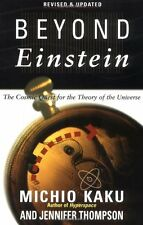 Beyond Einstein: The Cosmic Quest for the Theory of the Universe by Michio Kaku,