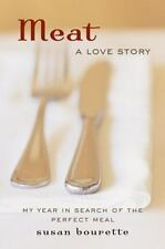 Meat : A Love Story by Susan Bourette (2008, Hardcover)