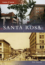 Santa Rosa [Then and Now] [CA] [Arcadia Publishing]
