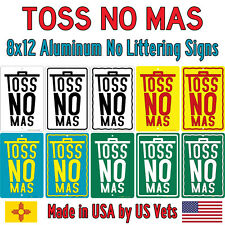 Toss No Mas No Littering Signs 8x12 Aluminum Signs Made in USA You Choose Color