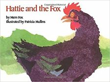 Hattie and the Fox Mem Fox and Patricia Mullins softcover book NEW