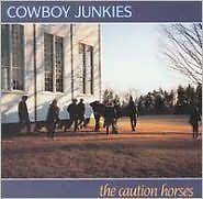 COWBOY JUNKIES : CAUTION HORSE (CD) sealed