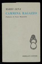 LENA MARIO CAMMINA RAGAZZO REBELLATO 1978 AUTOGRAFO I° EDIZ. QUADERNI DI POESIA