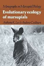 Monographs on Marsupial Biology: Evolutionary Ecology of Marsupials by Andrew.