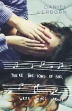 You're the Kind of Girl I Write Songs About by Daniel Herborn (Paperback, 2015)