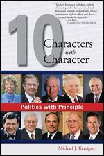 Politics with Principle: Ten Characters with Character Kerrigan, Michael Paperb