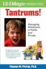 Tantrums!: Managing Meltdowns in Public and Privat