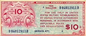 SERIES 471 $10 VERY RARE MILITARY PAYMENT CERTIFICATE!!!!!!..129.00
