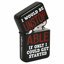Funny Quote Lighter I Would Be Unstoppable... Windproof Flip Top Refillable Gift