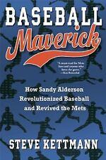 Baseball Maverick: How Sandy Alderson Revolutionized Baseball and Revi-ExLibrary