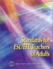 Standards for ESL/EFL Teachers of Adults: Adult/Community Workplace College/Uni