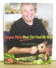 Jacques Pépin - More Fast Food My Way by Jacques Pépin 2008 HB/DJ Signed