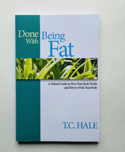 Done with Being Fat by T. C. Hale
