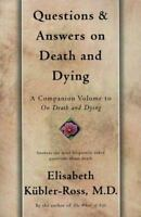 Questions and Answers on Death and Dying by Kubler-Ross, Elisabeth