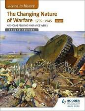 Access to History: The Changing Nature of Warfare 1792-1991 for OCR, Mike Wells