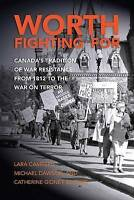Worth Fighting for. Canada's Tradition of War Resistance from 1812 to the War on