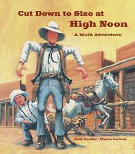 Math Adventures Cut down to Size at High Noon (pb) by Scott Sundby New w/rm*