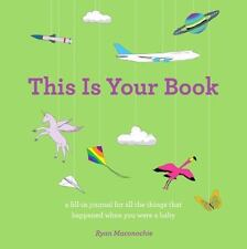 This Is Your Book, a fill-in journal for all the things that happened when you w