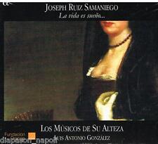 Samaniego: La Vida Es Sueno / Los Musicos De Su Alteza, Luis Antonio Gonzalez CD