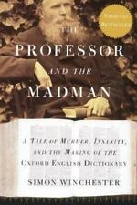 The Professor and the Madman : A Tale of Murder, Insanity, and the Making of the