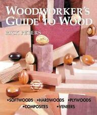 Woodworker's Guide to Wood: Softwoods * Hardwoods * Plywoods * Composi-ExLibrary