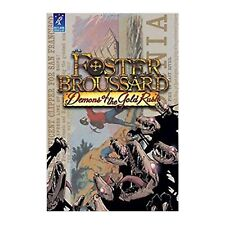 Foster Broussard Demons Of The Gold Rush Graphic Novel NEW IN STOCK